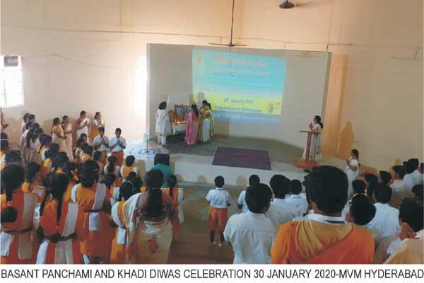 MVM Hyderabad celebrated Basant Panchami along with Khadi Diwas on 30 January 2020. The program began with Guru Puja and invocation on Goddess Saraswathi, recitation of Shanti Path, explaining in detail meaning of each verse, followed by soulful rendition of devotional songs, bhajans and Bhagwath Gita chanting. Principal, staff and students took part in group meditation.